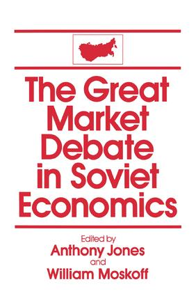 The Great Market Debate in Soviet Economics: An Anthology: An Anthology, 1st Edition (Paperback) book cover