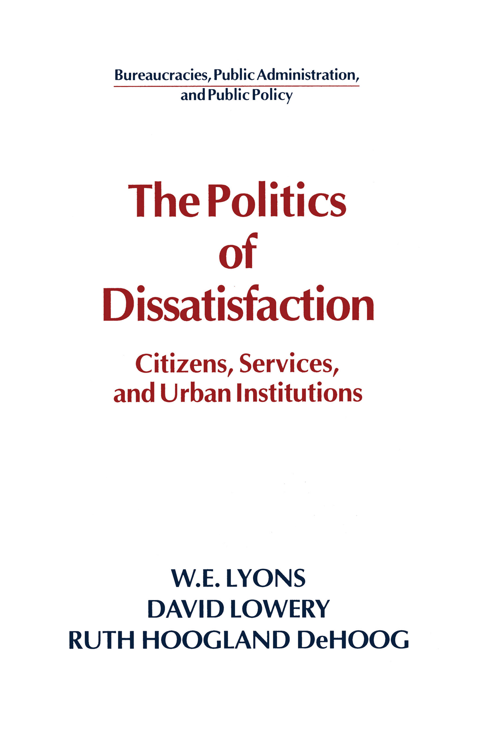 The Politics of Dissatisfaction: Citizens, Services and Urban Institutions: Citizens, Services and Urban Institutions, 1st Edition (Paperback) book cover
