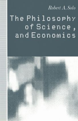 The Philosophy of Science and Economics: 1st Edition (Hardback) book cover