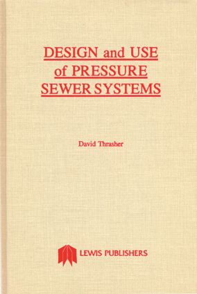 Design and Use of Pressure Sewer Systems: 1st Edition (Hardback) book cover