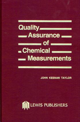 Quality Assurance of Chemical Measurements: 1st Edition (Hardback) book cover