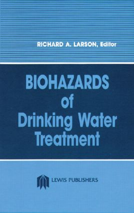 Biohazards of Drinking Water Treatment: 1st Edition (Hardback) book cover