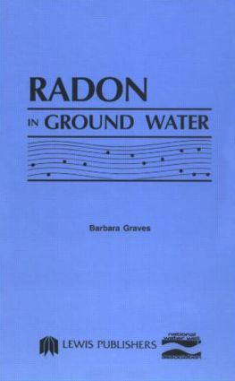 Radon in Ground Water: 1st Edition (Hardback) book cover