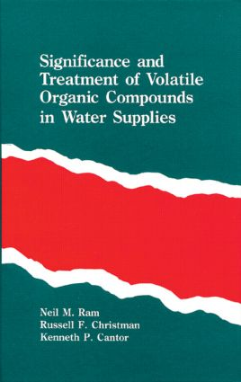 Significance and Treatment of Volatile Organic Compounds in Water Supplies: 1st Edition (Hardback) book cover