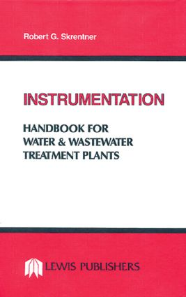 Instrumentation Handbook for Water and Wastewater Treatment Plants: 1st Edition (Hardback) book cover