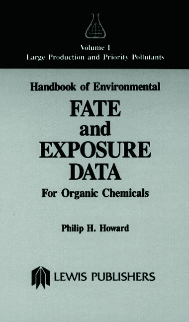 Handbook of Environmental Fate and Exposure Data for Organic Chemicals, Volume I: 1st Edition (Hardback) book cover