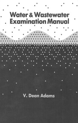 Water and Wastewater Examination Manual: 1st Edition (Hardback) book cover