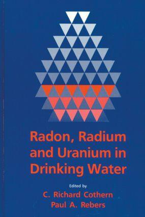 Radon, Radium, and Uranium in Drinking Water: 1st Edition (Hardback) book cover