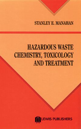 Hazardous Waste Chemistry, Toxicology, and Treatment: 1st Edition (Hardback) book cover