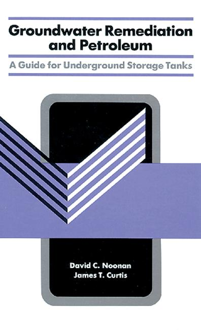 Groundwater Remediation and Petroleum: A Guide for Underground Storage Tanks, 1st Edition (Hardback) book cover