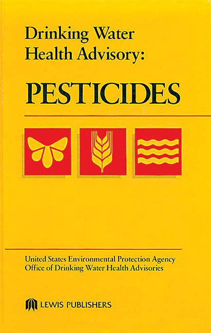 Drinking Water Health Advisory: Pesticides, 1st Edition (Hardback) book cover