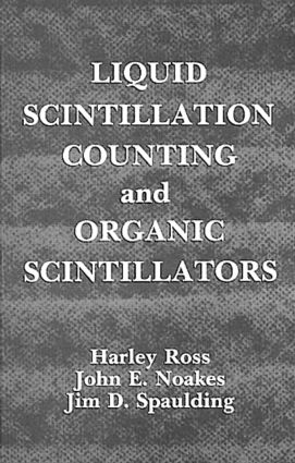 Liquid Scintillation Counting and Organic Scintillators: 1st Edition (Hardback) book cover