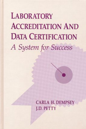 Laboratory Accreditation and Data Certification: A System for Success, 1st Edition (Hardback) book cover