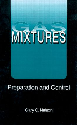 Gas Mixtures: Preparation and Control, 1st Edition (Hardback) book cover
