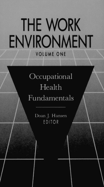 The Work Environment: Occupational Health Fundamentals, Volume I, 1st Edition (Hardback) book cover