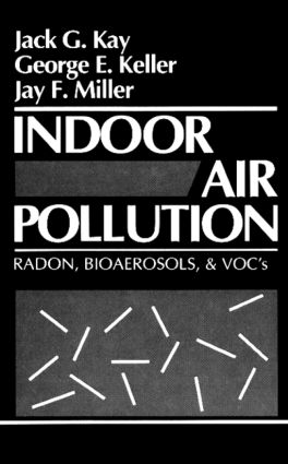 Indoor Air Pollution: Radon, Bioaerosols, and VOCs, 1st Edition (Hardback) book cover