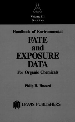 Handbook of Environmental Fate and Exposure Data: For Organic Chemicals, Volume III Pesticides book cover