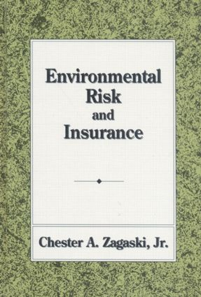 Environmental Risk and Insurance: 1st Edition (Hardback) book cover