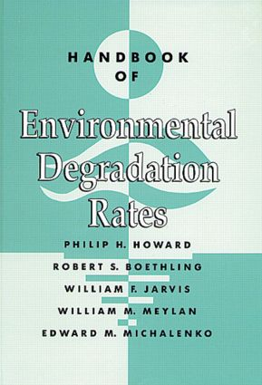 Handbook of Environmental Degradation Rates: 1st Edition (Hardback) book cover