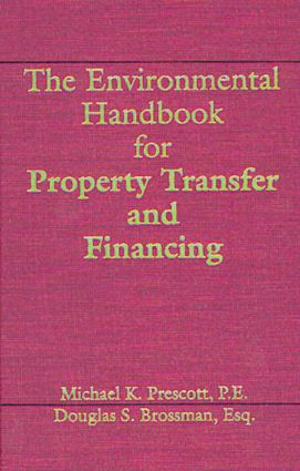 The Environmental Handbook for Property Transfer and Financing: 1st Edition (Hardback) book cover