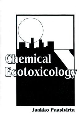 Chemical Ecotoxicology: 1st Edition (Hardback) book cover