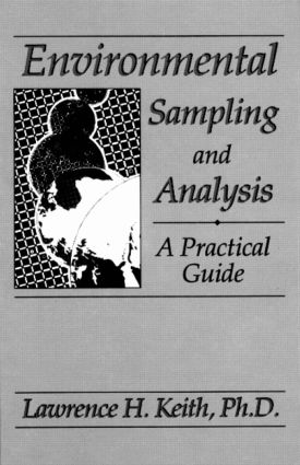 Environmental Sampling and Analysis: A Practical Guide, 1st Edition (Hardback) book cover
