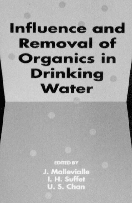 Influence and Removal of Organics in Drinking Water: 1st Edition (Hardback) book cover