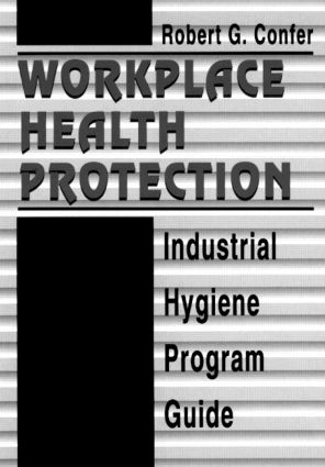 Workplace Health Protection: Industrial Hygiene Program Guide, 1st Edition (Hardback) book cover