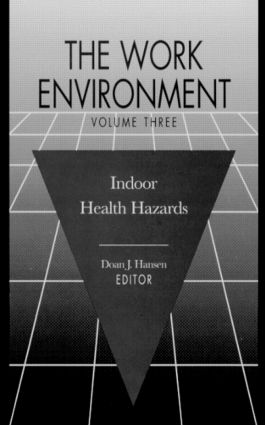 The Work Environment: Indoor Health Hazards, Volume III, 1st Edition (Hardback) book cover