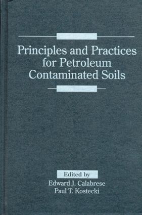 Principles and Practices for Petroleum Contaminated Soils: 1st Edition (Hardback) book cover