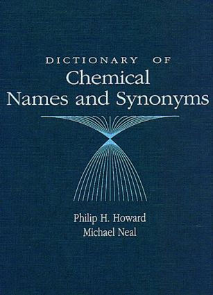 Dictionary of Chemical Names and Synonyms: 1st Edition (Hardback) book cover