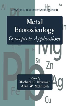 Metal Ecotoxicology Concepts and Applications: 1st Edition (Hardback) book cover