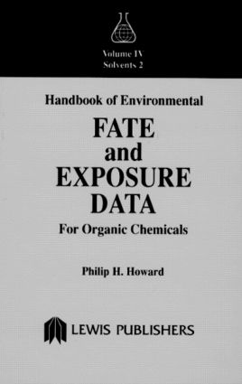 Handbook of Environmental Fate and Exposure Data for Organic Chemicals, Volume IV: 1st Edition (Hardback) book cover