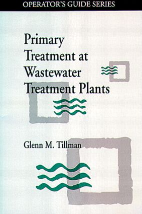 Primary Treatment at Wastewater Treatment Plants: 1st Edition (Hardback) book cover