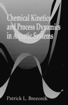 Chemical Kinetics and Process Dynamics in Aquatic Systems: 1st Edition (Hardback) book cover