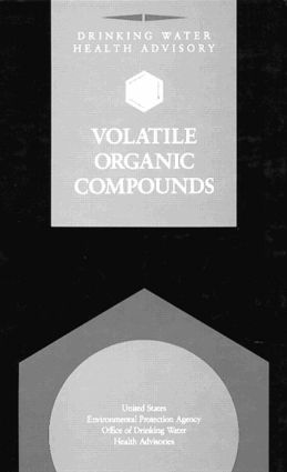 Drinking Water Health Advisory: Volatile Organic Compounds, 1st Edition (Hardback) book cover
