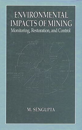 Environmental Impacts of Mining Monitoring, Restoration, and Control: 1st Edition (Hardback) book cover