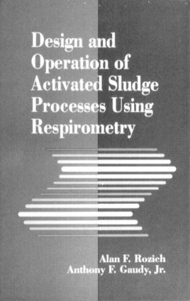 Design and Operation of Activated Sludge Processes Using Respirometry: 1st Edition (Hardback) book cover