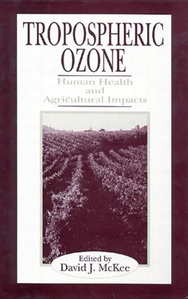 Tropospheric Ozone: Human Health and Agricultural Impacts, 1st Edition (Hardback) book cover