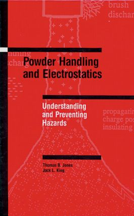 Powder Handling and Electrostatics: Understanding and Preventing Hazards, 1st Edition (Hardback) book cover