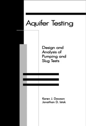 Aquifer Testing: Design and Analysis of Pumping and Slug Tests, 1st Edition (Hardback) book cover