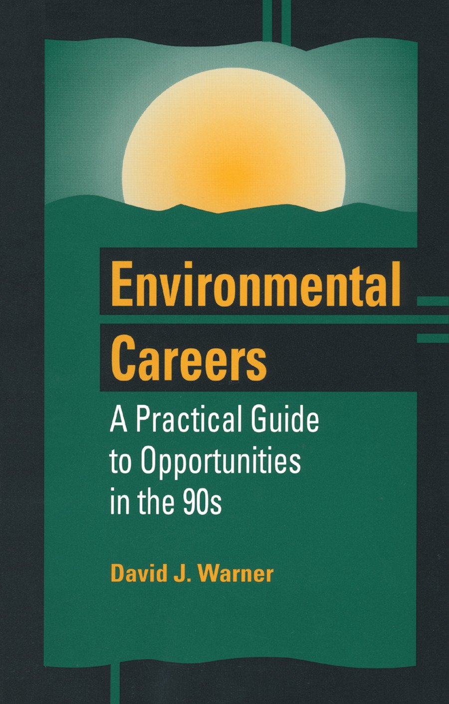 Environmental Careers: A Practical Guide to Opportunities in the 90s, 1st Edition (Hardback) book cover