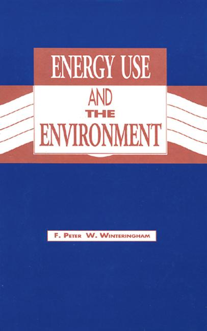 Energy Use and the Environment: 1st Edition (Hardback) book cover