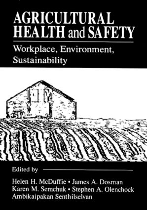 Agricultural Health and Safety Workplace, Environment, Sustainability: 1st Edition (Hardback) book cover
