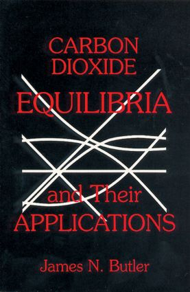 Carbon Dioxide Equilibria and Their Applications: 1st Edition (Paperback) book cover