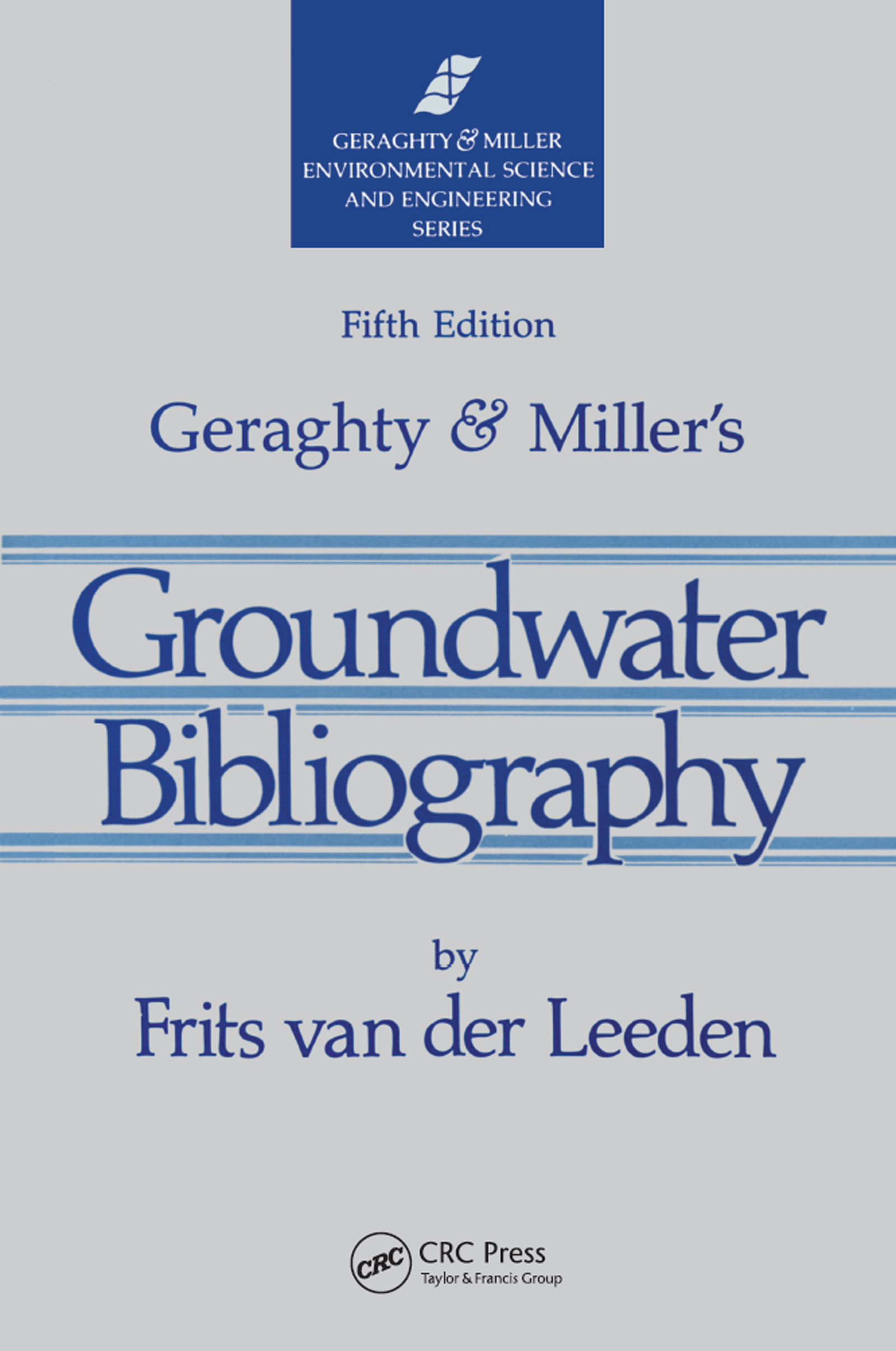 Geraghty & Miller's Groundwater Bibliography, Fifth Edition