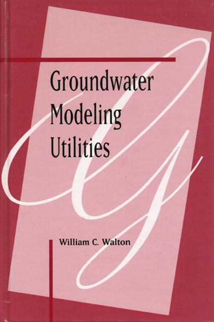 Groundwater Modeling Utilities: 1st Edition (Hardback) book cover