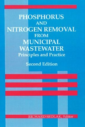 Phosphorus and Nitrogen Removal from Municipal Wastewater: Principles and Practice, Second Edition, 1st Edition (Hardback) book cover