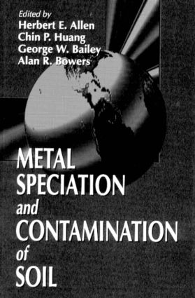Metal Speciation and Contamination of Soil: 1st Edition (Hardback) book cover