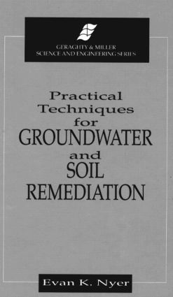 Practical Techniques for Groundwater & Soil Remediation: 1st Edition (Hardback) book cover